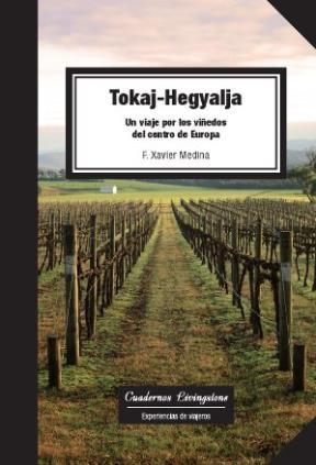 E-book Tokaj-Hegyalja. Un Viaje Por Los Viñedos Del Centro De Europa