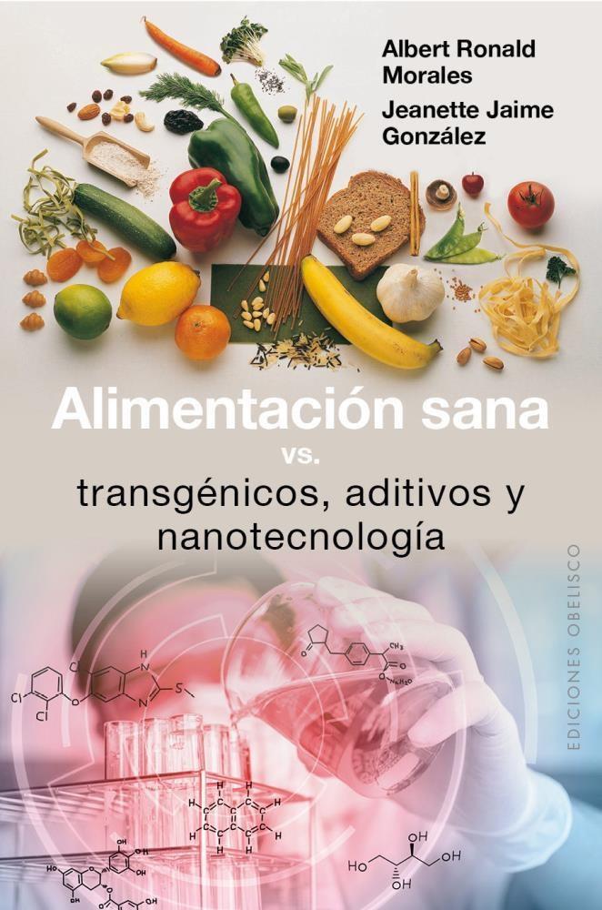 Papel Alimentacion Sana Vs. Transgenicos, Aditivos Y Nanotecnologia