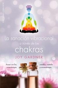 Papel Sanacion Vibracional A Traves De Los Chakras, La