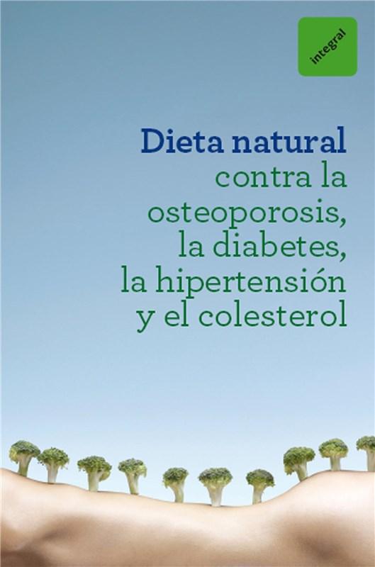 E-book Dieta Natural Contra La Osteoporosis, La Diabetes, La Hipertensión Y El Colesterol