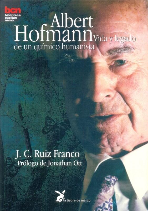 Papel Albert Hofmann Vida Y Legado De Un Quimico Humanista