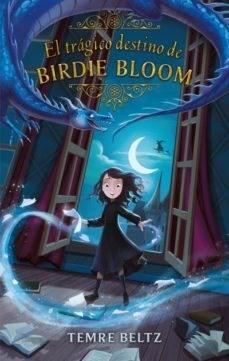 Papel Tragico Destino De Birdie Bloom, El