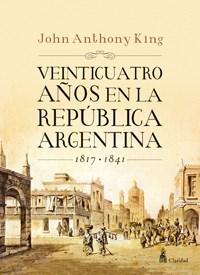 Papel Veinticuatro Años En La República Argentina 1817- 1841