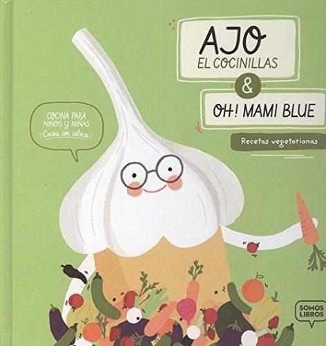 Papel Ajo El Cocinillas & Oh Mami Blue. Recetas Vegetarianas