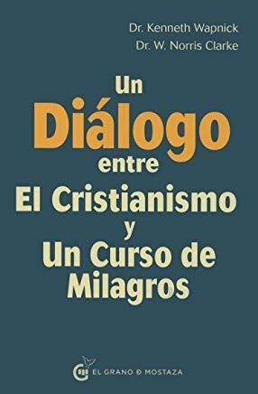 Papel Un Dialogo Entre El Cristianismo Y Un Curso De Milagros