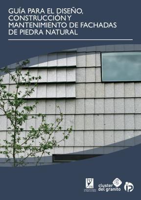 E-book Guía Para El Diseño, Construcción Y Mantenimiento De Fachadas De Piedra Natural
