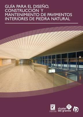 E-book Guía Para El Diseño, Construcción Y Mantenimiento De Pavimentos Interiores De Piedra Natural