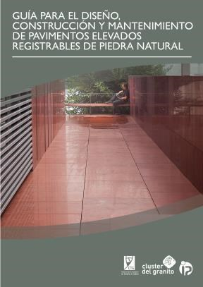 E-book Guía Para El Diseño, Construcción Y Mantenimiento De Pavimentos Elevados Registrables De Piedra Natural