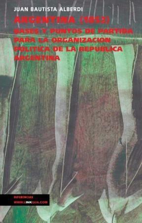 E-book Argentina (1852) Bases Y Puntos De Partida Para La Organización Política De La República Argentina