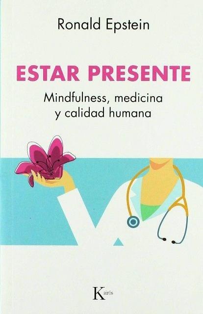 Papel Estar Presente. Mindfulness, Medicina Y Calidad Humana