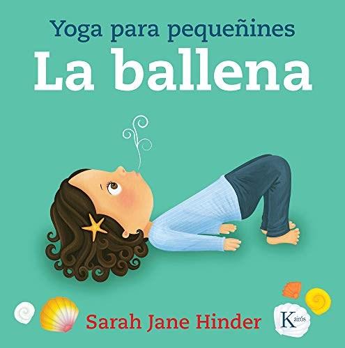 Papel Ballena , La Yoga Para Pequeñines Td
