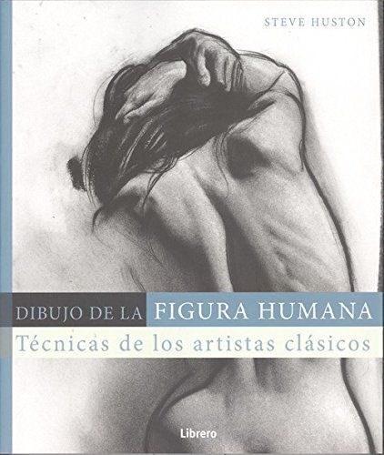 Papel Dibujo De La Figura Humana, Tecnicas De Los Artistas Clasicos