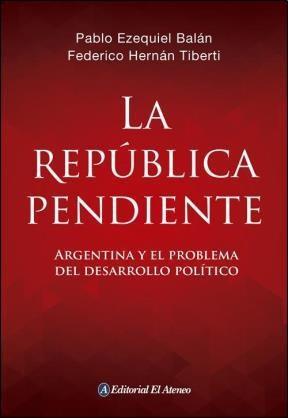 Papel Republica Pendiente. Argentina Y El Problema Del Desarrollo Politico, La