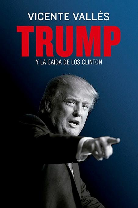 Papel Trump Y La Caida De Los Clinton
