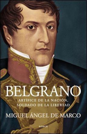 Papel Belgrano, Artifice De La Nacion Soldado De La Libertad