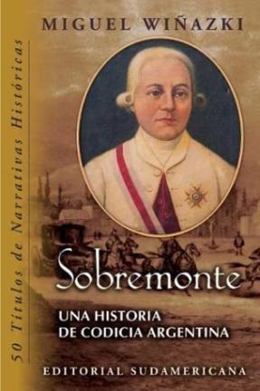 Papel Sobremonte. Una Historia De Codicia Argentina