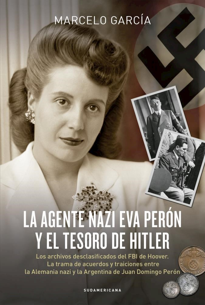 Papel Agente Nazi Eva Peron Y El Tesoro De, La