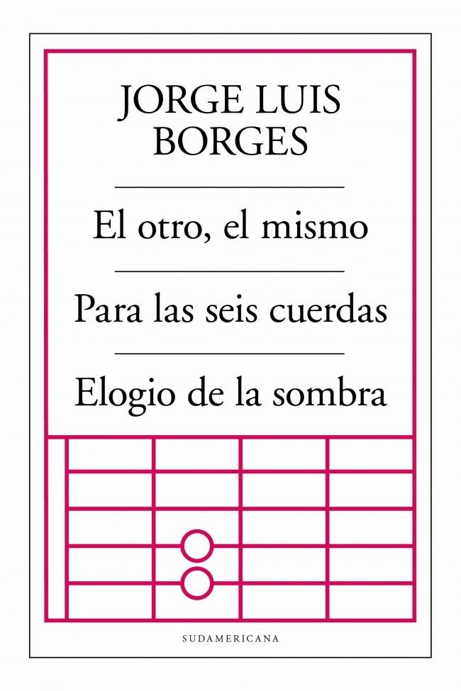 Papel Otro, El Miamo, Para Las Seis Cuerdas, Elogio De La Sombra, El