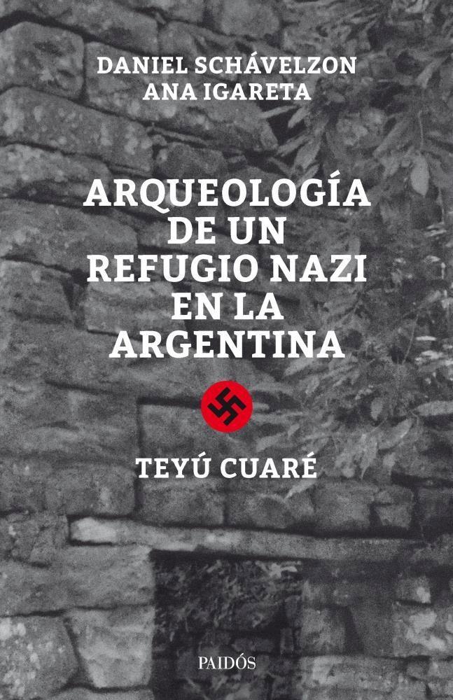 Papel Arqueologia De Un Refugio Nazi En La Argentina