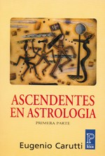 Papel Ascendentes En Astrologia 1 Parte (Pronostico Mayor) (Agotado)