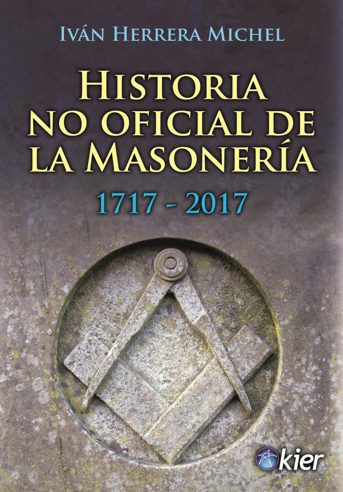 Papel Historia No Oficial De La Masoneria  1717 - 2017