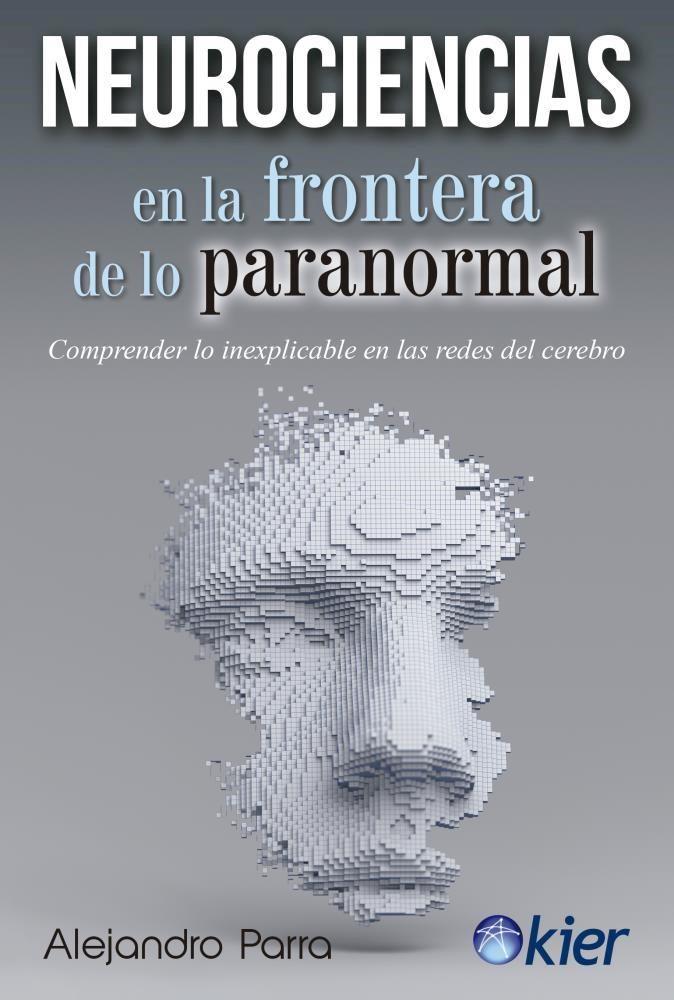 Papel Neurociencias En La Frontera De Lo Paranormal