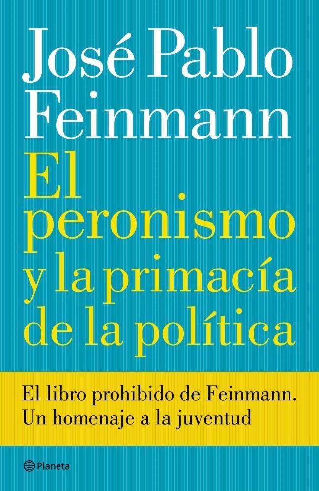 Papel Peronismo Y La Primacia Politica, El