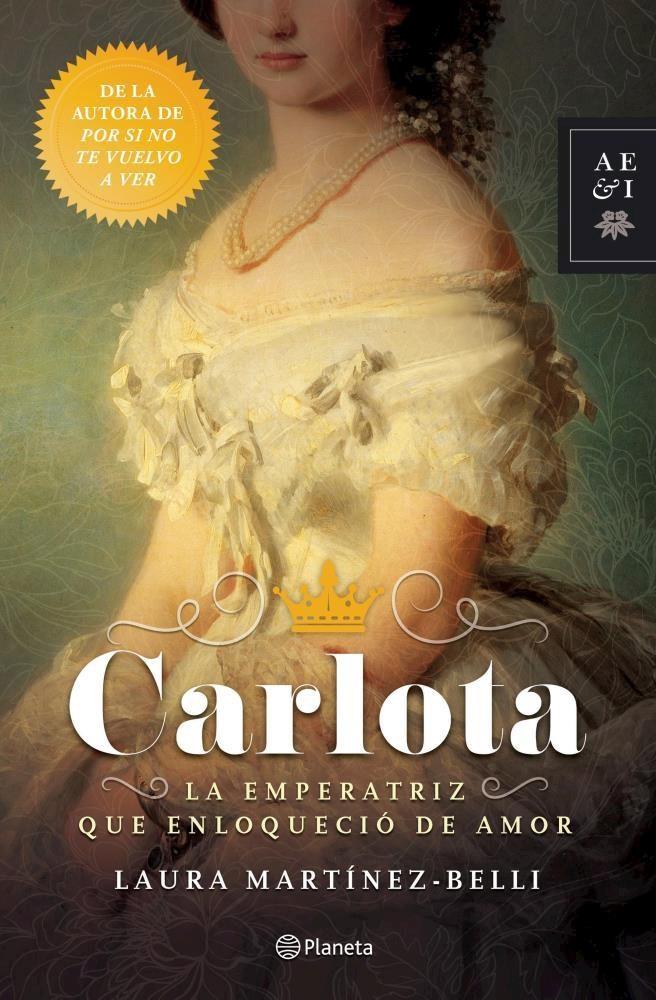 Papel Carlota La Emperatriz Que Enloquecio De Amor
