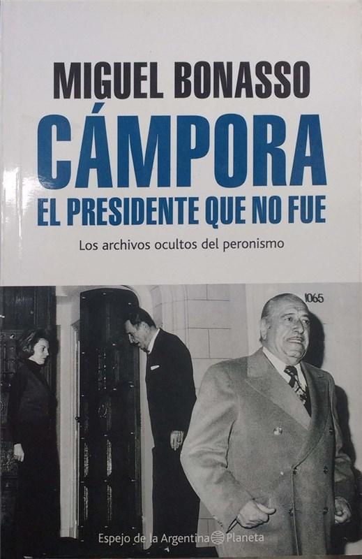 Papel Cámpora, El Presidente Que No Fué