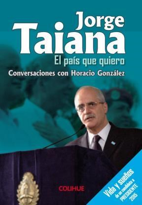 Papel Jorge Taiana El País Que Quiero