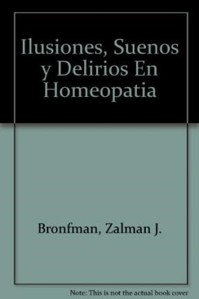 Papel Ilusiones Sueños Y Delirios En Homeopatia