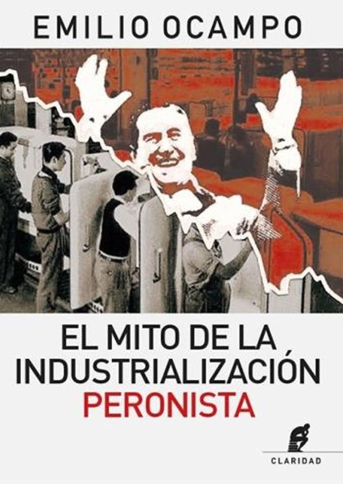 Papel Mito De La Industrializacion Peronista , El