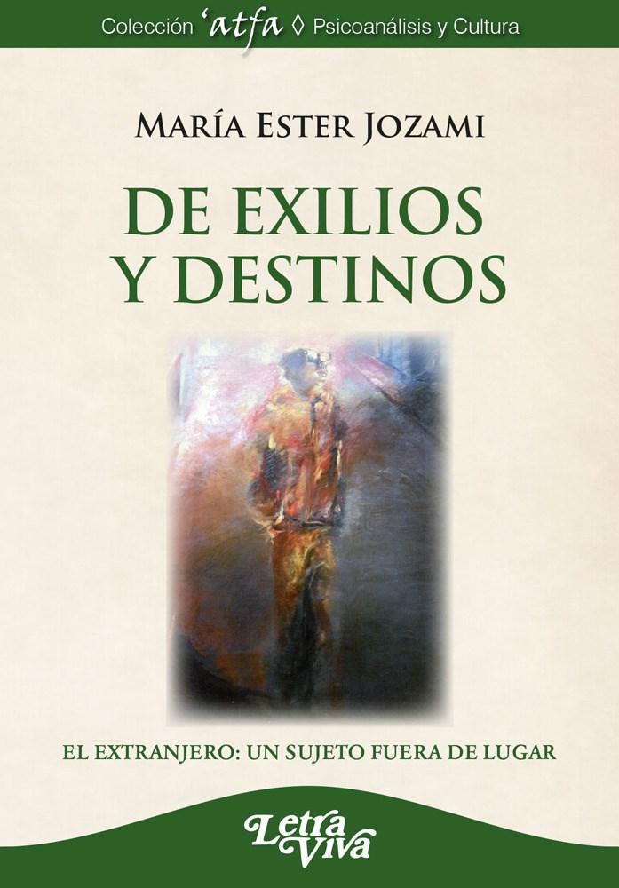 Papel De Exilios Y Destinos -El Extranjero: Un Sujeto Fuera De Lug