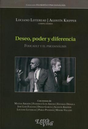Papel Deseo, Poder Y Diferencia Foucault Y El Psicoanalisis