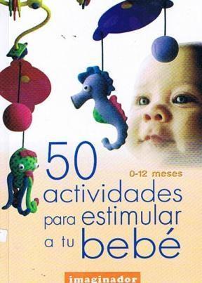 Papel 50 Actividades Para Estimular A Tu Bebe 0-12 Meses