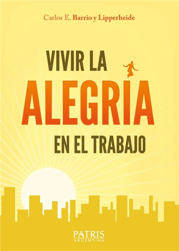 E-book Vivir La Alegría En El Trabajo