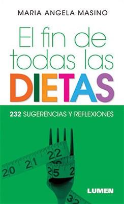 Papel El Fin De Todas Las Dietas. 232 Sugerencias Y Reflexiones