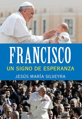 Papel Francisco. Un Signo De Esperanza