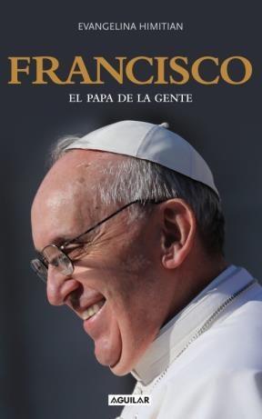 Papel Francisco. El Papa De La Gente