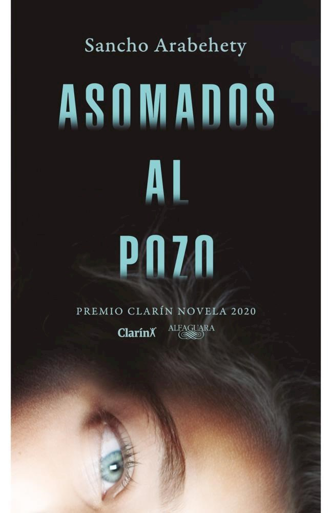 Papel Asomados Al Pozo (Premio Clarin 2020)