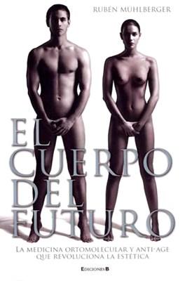 Papel Cuerpo Del Futuro, El (3º Edición Actualizada)