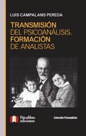 Papel Transmision Del Psicoanalisis. Formacion De Analistas