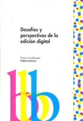 Papel Desafios Y Perspectivas De La Edicion Digital