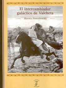 Papel Intercambiador Galactico De Valcheta, El
