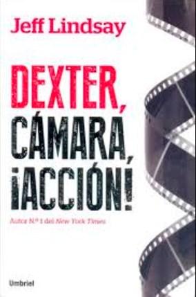 Papel Dexter, Camara, Accion!