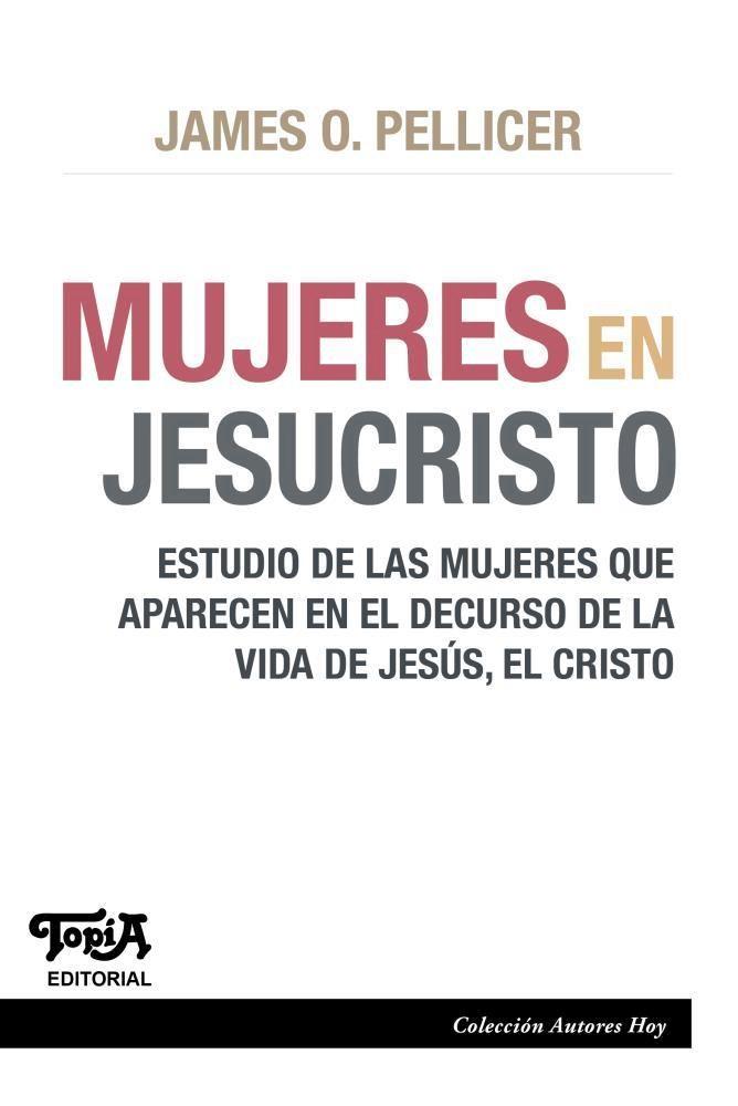 Papel Mujeres En Jesucristo. Estudio De Las Mujeres Que Aparecen E