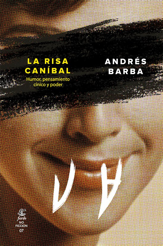 Papel Risa Canibal, La. Humor, Pensamiento Cinico Y Poder