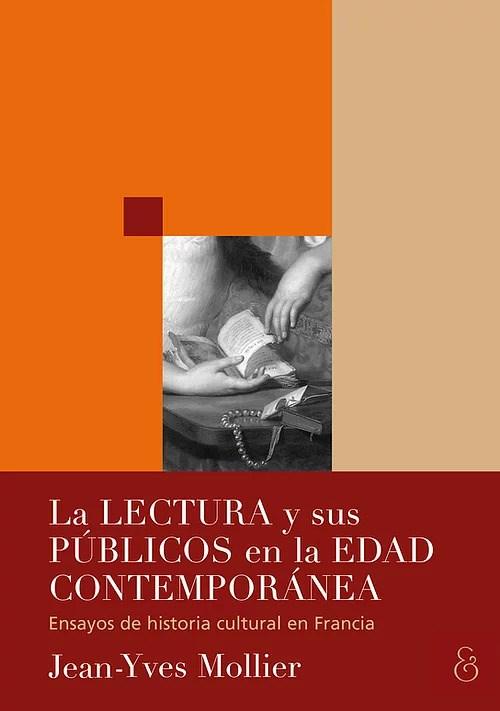 Papel Lectura Y Sus Publicos En La Edad Contemporanea, La