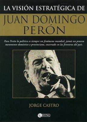 Papel Visión Estratégica De Juan Domingo Perón , La
