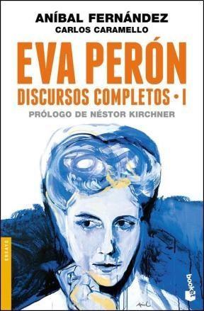 Papel Eva Perón. Discursos Completos I